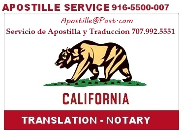 Apostille service, California legalization of documents. Spanish English translation of birth, marrige, divorce, death certificates, transcripts, diplomas. Tel 1-707-992-5551